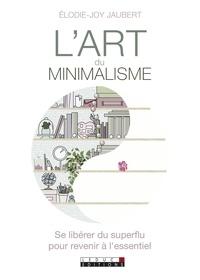 Elodie-Joy Jaubert - L'art du minimalisme.