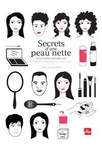 Elodie-Joy Jaubert - Secrets d'une peau nette - Solutions naturelles pour en finir avec les boutons.