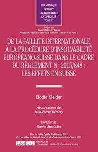 Elodie Kleider - De la faillite internationale à la procédure d'insolvabilité européano-suisse dans le cadre du règlement N° 2015/848 : les effets en Suisse.