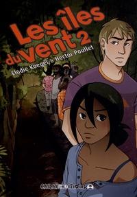 Elodie Koeger et Hector Poullet - Les îles du vent Tome 2 : .