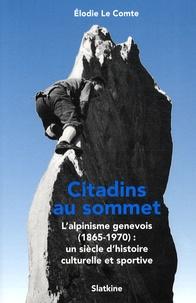 Citadins au sommet - Lalpinisme genevois (1865-1970) : un siècle dhistoire culturelle et sportive.pdf