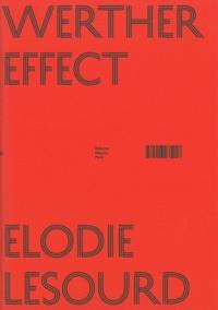 Elodie Lesourd et Thibaut de Ruyter - Werther Effect - Elodie Lesourd.