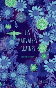 Elodie Llorca - Les mauvaises graines.