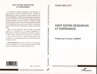 Elodie Mailliet - Kant entre désespoir et espérance.