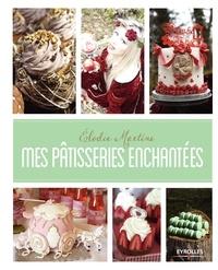 Elodie Martins - Mes pâtisseries enchantées.