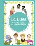 Elodie Maurot et Bénédicte Jeancourt-Galignani - La Bible - Grands récits et personnages.
