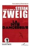 Elodie Menant - La pitié dangereuse - D'après le roman de Stefan Sweig.