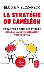 Elodie Mielczareck - La stratégie du caméléon.