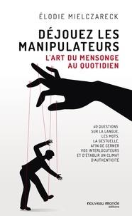 Elodie Mielczarek - Déjouez les manipulateurs.