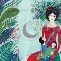 Elodie Nouhen et Laurent Corvaisier - Coffret les plus belles berceuses du monde - Avec une illustration d'Aurélia Fronty à encadrer. 1 CD audio