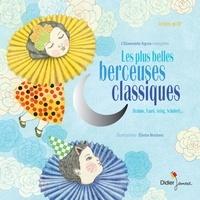 Elodie Nouhen et  L'Ensemble Agora - Les plus belles berceuses classiques. 1 CD audio