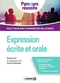 Elodie Oursel et Léonore Zylberberg - Expression écrite et orale - Tout pour bien réussir ma licence.