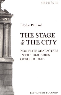 The Stage and the City - Non-elite Characters in the Tragedies of Sophocles.pdf