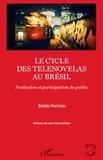 Elodie Perreau - Le cycle des telenovelas au Brésil - Production et participation du public.