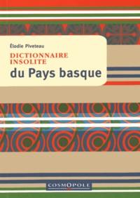 Elodie Piveateau - Dictionnaire insolite du Pays basque.
