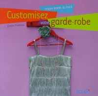 Elodie Piveteau - Customisez votre garde-robe.