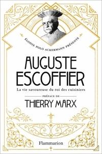 Auguste Escoffier- La vie savoureuse du roi des cuisiniers - Elodie Polo Ackermann |