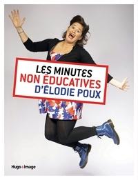 Elodie Poux - Les minutes non éducatives d'Elodie Poux.