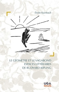 Elodie Raimbault - Le géomètre et le vagabond - Espaces littéraires de Rudyard Kipling.