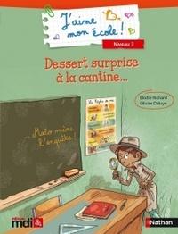 Elodie Richard - Dessert surprise à la cantine - Pack de 5 albums avec fichier pédagogique Cycle 2 CE1.