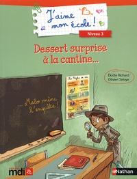 Elodie Richard et Olivier Deloye - Dessert surprise à la cantine....