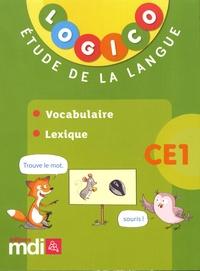 Elodie Richard et Caroline Hesnard - Etude de la langue CE1 Logico - Vocabulaire, lexique.
