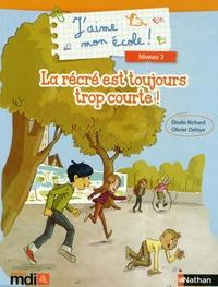 Elodie Richard et Olivier Deloye - La récré est toujours trop courte !.