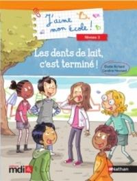 Elodie Richard et Caroline Hesnard - Les dents de lait, c'est terminé !.
