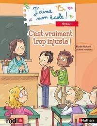 Elodie Richard et Caroline Hesnard - PCF 5 Exemplaires J'aime mon école C'est trop injuste !.