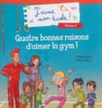 Elodie Richard et Olivier Deloye - Quatre bonnes raisons d'aimer la gym !.