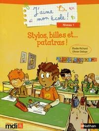 Elodie Richard et Olivier Deloye - Stylos, billes et... patatras !.