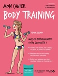 Elodie Sillaro - Mon cahier body training - Contient 12 cartes power motivation.