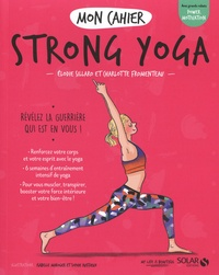 Elodie Sillaro - Mon cahier Strong yoga.