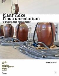 Elodie Stroecken et Judicaël Lavrador - Klaus Rinke, l'instrumentarium & Düsseldorf mon amour.