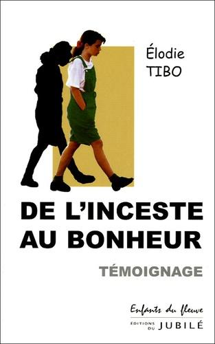 Elodie Tibo - De l'inceste au bonheur.
