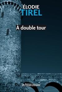 Elodie Tirel - A double tour.