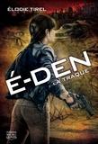Elodie Tirel - E-Den Tome 2 : La traque.