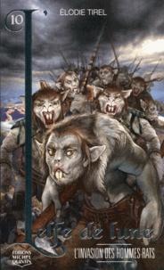 Elodie Tirel - L'elfe de lune Tome 10 : L'invasion des hommes-rats.