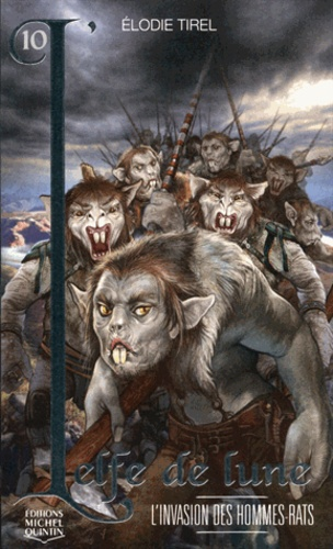 L'elfe de lune Tome 10 L'invasion des hommes-rats