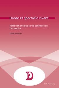 Elodie Verlinden - Danse et spectacle vivant - Réflexion critique sur la construction des savoirs.