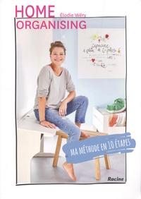 Elodie Wéry - Home organising - Ma méthode en 10 étapes.