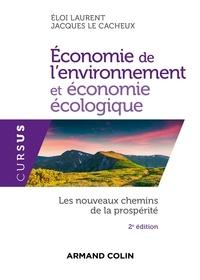 Eloi Laurent et Jacques Le Cacheux - Economie de l'environnement et économie écologique - Les nouveaux chemins de la prospérité.