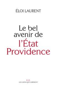 Eloi Laurent - Le bel avenir de l'Etat-providence.