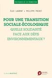 Eloi Laurent et Philippe Pochet - Pour une transition sociale-écologique - Quelle solidarité face aux défis environnementaux ?.
