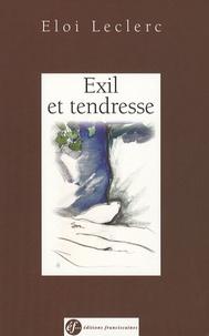 Eloi Leclerc - Exil et tendresse.