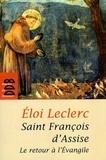 Eloi Leclerc - François d'Assise - Le retour à l'Evangile.