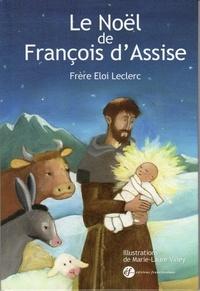 Eloi Leclerc et Marie-Laure Viney - Le Noël de Saint-François.