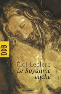 Eloi Leclerc - Le Royaume caché.