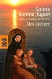Eloi Leclerc - Sainte Jeanne Jugan - Tendresse de Dieu pour la Terre.