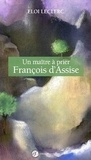 Eloi Leclerc - Un maître à prier - François d'Assise.